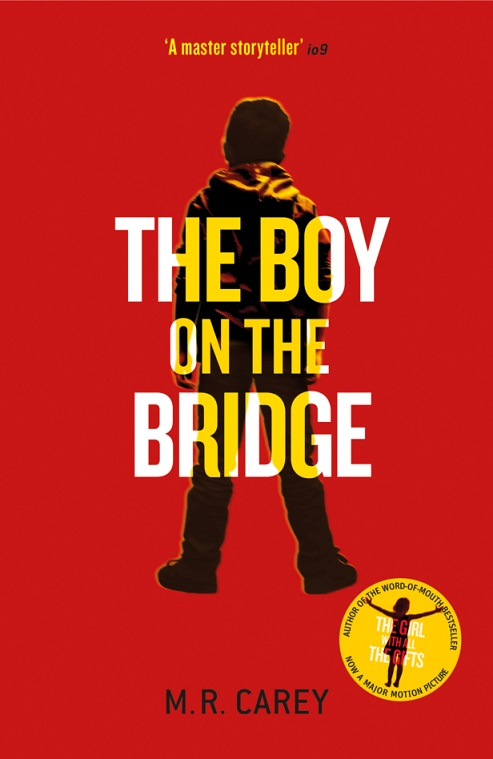 The Boy on the Bridge - M. R. Carey